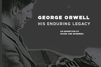 George Orwell Exhibit in Zimmerman Library on view through April